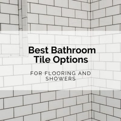 Best Bathroom Tile Options for Flooring and Showers